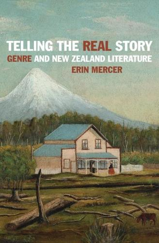 Telling the Real Story: Genre and New Zealand Literature (Paperback)