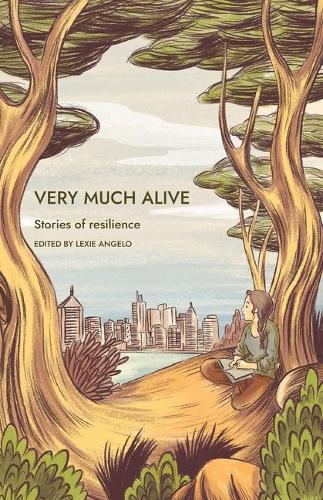 Very Much Alive: Stories of Resilience (Paperback)