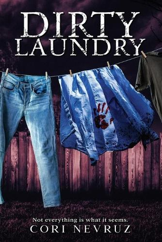 Dirty Laundry: Not everything is what it seems. (Paperback)
