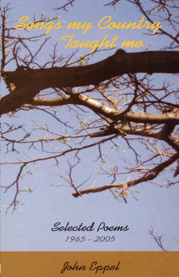 Songs My Country Taught Me: Collected Poems 1965-2005 (Paperback)