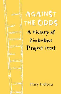 Against the Odds: A History of Zimbabwe Project (Paperback)