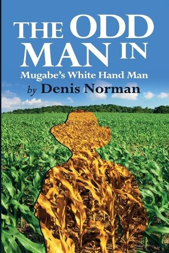 The Odd Man in: Mugabe's White-Hand Man (Paperback)