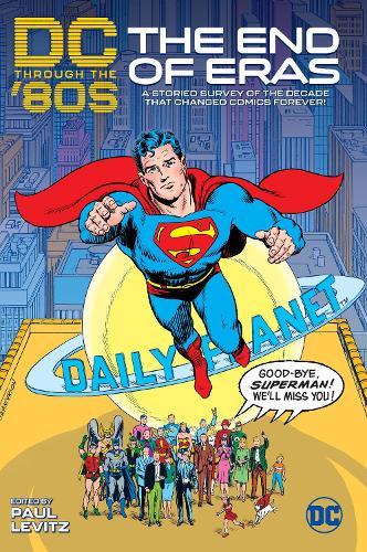 DC Through the 80's: The End of Eras (Paperback)