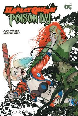 Harley Quinn and Poison Ivy (Hardback)