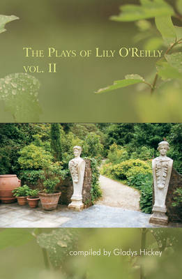 The Plays of Lily O'Reilly: v. 2 (Paperback)