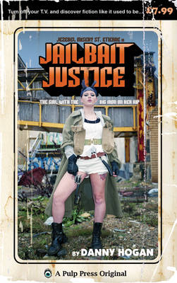 Jailbait Justice: The Girl with the Big Iron on Her Hip (Paperback)