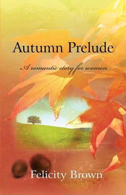 Autumn Prelude: A Romantic Story for Women (Paperback)
