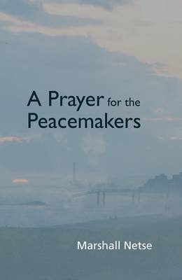 A Prayer for the Peacemakers (Paperback)