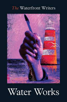 The Waterfront Writers Water Works (Paperback)