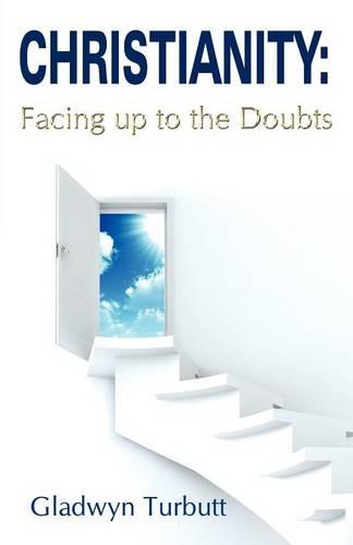 Christianity: Facing Up to the Doubts (Paperback)