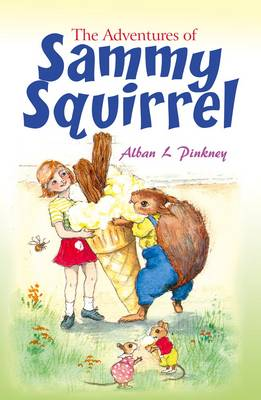 The Adventures of Sammy Squirrel (Paperback)