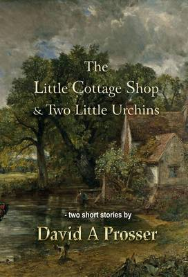 The Little Cottage Shop & Two Little Urchins (Paperback)