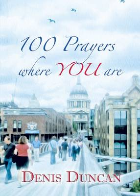 100 Prayers Where You Are (Paperback)