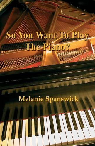 So You Want to Play the Piano? (Paperback)