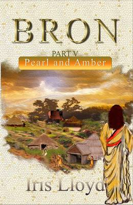 Bron Part V: Pearl and Amber - Bron 5 (Paperback)