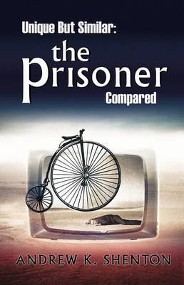 Unique But Similar: The Prisoner Compared (Paperback)