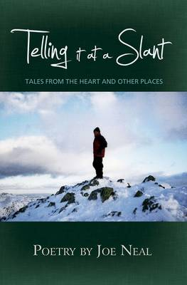 Telling it at a Slant: Tales from the Heart and Other Places (Paperback)