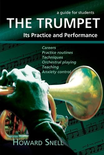 The Trumpet: Its Practice and Performance - A Guide for Students (Paperback)