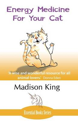 Energy Medicine for Your Cat: An Essential Guide to Working with Your Cat in a Natural, Organic, 'Heartfelt' Way (Paperback)