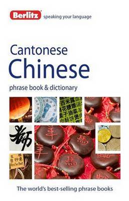 Berlitz Language: Cantonese Chinese Phrasebook & Dictionary - Berlitz Phrasebooks (Paperback)