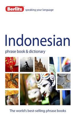 Berlitz Phrase Book & Dictionary Indonesian - Berlitz Phrasebooks (Paperback)