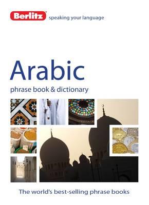 Berlitz Language: Arabic Phrase Book & Dictionary - Berlitz Phrasebooks (Paperback)