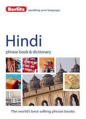 Berlitz Language: Hindi Phrase Book & Dictionary - PHRASE BOOK & DIC OLD (Paperback)