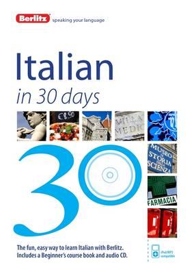 Berlitz Language: Italian in 30 Days - Berlitz in 30 Days (Paperback)