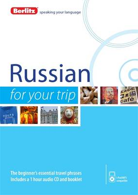 Berlitz Language: Russian for Your Trip - FOR YOUR TRIP (Paperback)