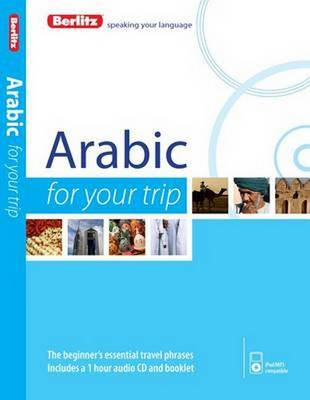 Berlitz Language: Arabic for Your Trip - FOR YOUR TRIP (Paperback)