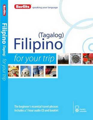 Berlitz Language: Filipino for Your Trip - FOR YOUR TRIP (Paperback)