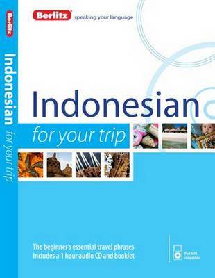 Berlitz Language: Indonesian for Your Trip - FOR YOUR TRIP (Paperback)
