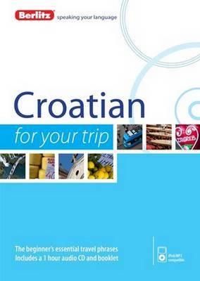 Berlitz Language: Croatian For Your Trip - Berlitz For Your Trip (Paperback)