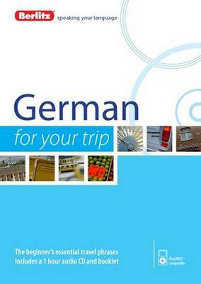 Berlitz Language: German for Your Trip - FOR YOUR TRIP (Paperback)