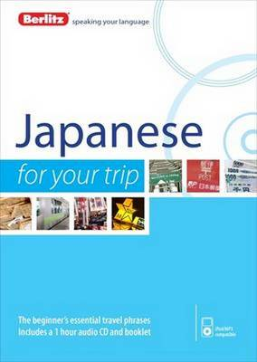 Berlitz Language: Japanese for Your Trip - FOR YOUR TRIP
