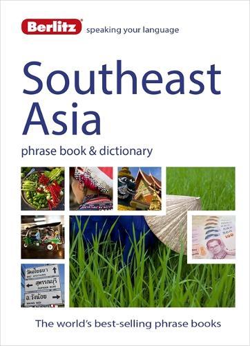Berlitz Phrase Book & Dictionary Southeast Asia: Burmese, Thai, Vietnamese, Khmer & Lao - Berlitz Phrasebooks (Paperback)