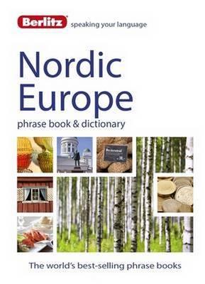 Berlitz Phrase Book & Dictionary Nordic Europe: Norwegian, Swedish, Danish, & Finnish - Berlitz Phrasebooks (Paperback)
