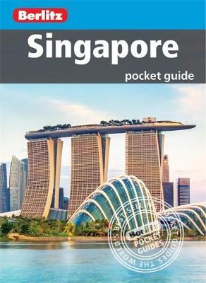 Berlitz Pocket Guide Singapore - Berlitz Pocket Guides (Paperback)