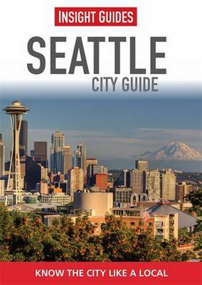 Insight Guides: Seattle City Guide - Insight City Guides (Paperback)
