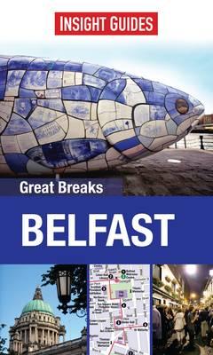 Insight Guides: Great Breaks Belfast - GREAT BREAKS (Paperback)