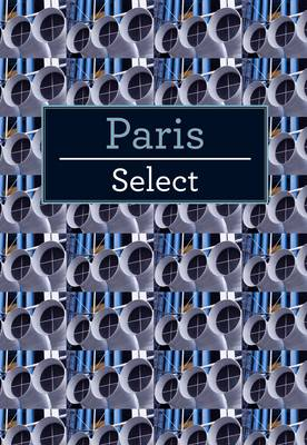 Paris Select - Insight Select Guides (Paperback)