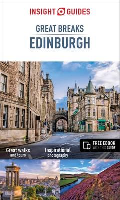 Insight Guides Great Breaks Edinburgh - Edinburgh Travel Guide - Insight Great Breaks (Paperback)