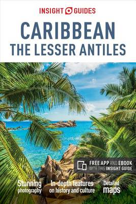 Insight Guides Caribbean: The Lesser Antilles (Travel Guide with Free eBook) - Insight Guides (Paperback)