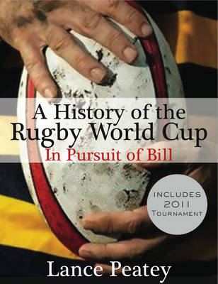 A History of the Rugby World Cup: In Pursuit of Bill (Paperback)