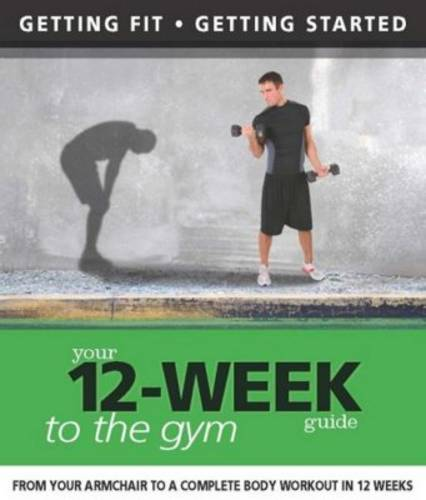 Your 12-week Guide to the Gym (Paperback)