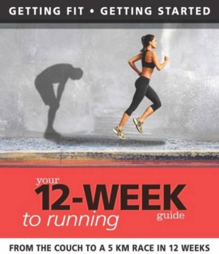 Your 12-week Guide to Running (Paperback)