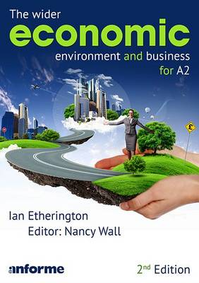 The Wider Economic Environment and Business for A2 (Paperback)