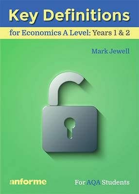 Key Definitions for Economics A Level: Years 1 & 2 - for AQA Students (Paperback)