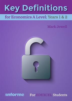 Key Definitions for Economics A Level: Years 1 & 2 - for Edexcel Economics A (Paperback)