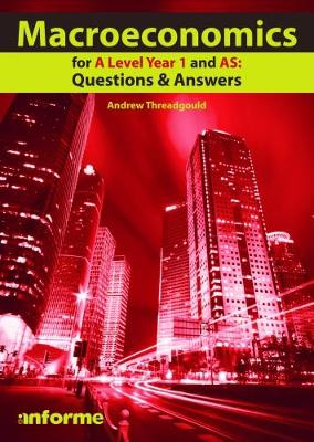 Macroeconomics for A Level Year 1 and AS: Questions & Answers